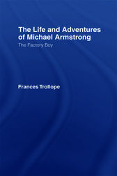 The Life and Adventures of Michael Armstrong: the Factory Boy by Frances Trollope