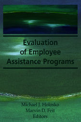 Evaluation of Employee Assistance Programs by Marvin D Feit