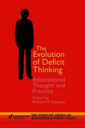The Evolution of Deficit Thinking by Richard R. Valencia