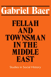 Fellah and Townsman in the Middle East by Gabriel Baer