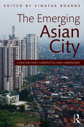 The Emerging Asian City by Vinayak Bharne