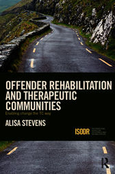 Offender Rehabilitation and Therapeutic Communities by Alisa Stevens