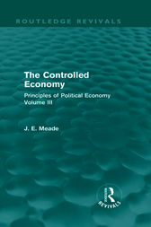 The Controlled Economy  (Routledge Revivals) by James E. Meade