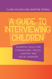 A Guide to Interviewing Children by Claire Wilson