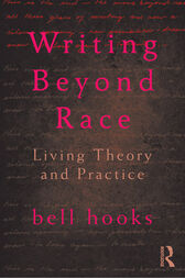 Writing Beyond Race by bell hooks