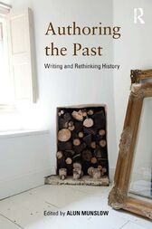 Authoring the Past by Alun Munslow