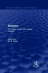Beltaine (Routledge Revivals) by W B Yeats