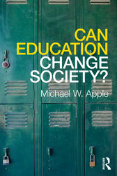 Can Education Change Society? by Michael W. Apple