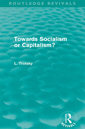 Towards Socialism or Capitalism? (Routledge Revivals) by Leon Trotsky