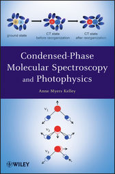 Condensed-Phase Molecular Spectroscopy and Photophysics by Anne Myers Kelley