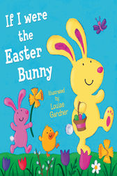 If I Were the Easter Bunny (Read Aloud) by Louise Gardner