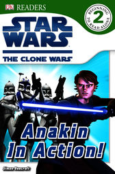 Star Wars Clone Wars Anakin in Action! by Simon Beecroft