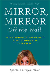 Mirror, Mirror Off the Wall by Kjerstin Gruys