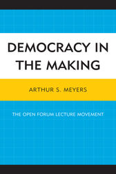Democracy in the Making by Arthur S. Meyers