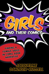 Girls and Their Comics by Jacqueline Danziger-Russell