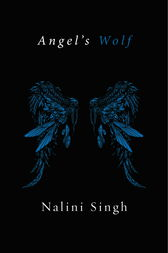 Angel's Wolf by Nalini Singh