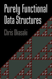 Purely Functional Data Structures by Chris Okasaki