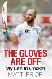 The Gloves are Off by Matt Prior