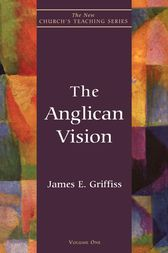 Anglican Vision by James E. Griffiss
