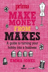 Make Money from Makes by Jones Emma