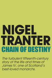 Chain of Destiny by Nigel Tranter