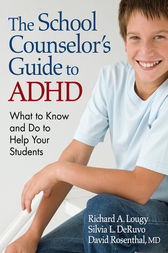 The School Counselor's Guide to ADHD by Richard A. Lougy