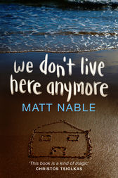 We Don't Live Here Anymore by Matt Nable