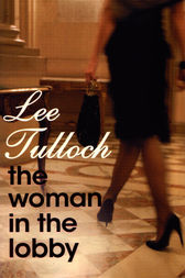 The Woman In The Lobby by Lee Tulloch
