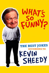 What's So Funny? by Kevin Sheedy