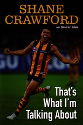 That's What I'm Talking About by Shane Crawford