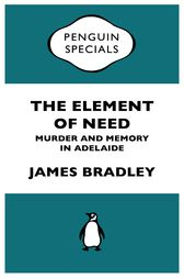The Element Of Need by James Bradley