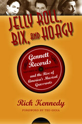 Jelly Roll, Bix, and Hoagy, Revised and Expanded Edition by Rick Kennedy