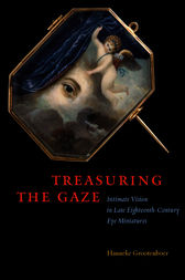 Treasuring the Gaze by Hanneke Grootenboer
