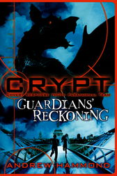 CRYPT: Guardians' Reckoning by Andrew Hammond