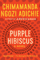 the display of kambilis search for herself in purple hibiscus a novel by chimamanda ngozi adichie The thing around your neck world literature african chimamanda ngozi adichie debut novel, purple hibiscus neck world literature african chimamanda.