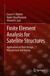 Finite Element Analysis for Satellite Structures by Gasser F. Abdelal