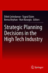 Strategic Planning Decisions in the High Tech Industry by Dilek Cetindamar
