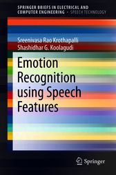 Emotion Recognition using Speech Features by K. Sreenivasa Rao