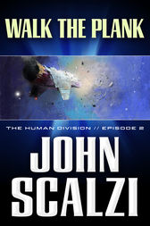 The Human Division #2: Walk the Plank by John Scalzi
