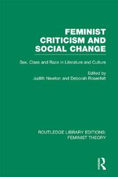 Feminist Criticism and Social Change (RLE Feminist Theory) by Deborah Rosenfelt