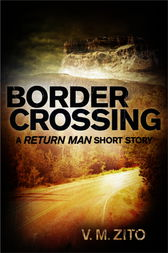 Border Crossing: A Return Man Short Story