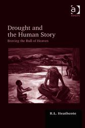 Drought and the Human Story by R L Heathcote