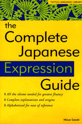 The Complete Japanese Expression Guide by Mizue Sasaki