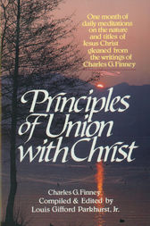Principles of Union with Christ by Charles Finney