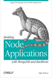 Building Node Applications with MongoDB and Backbone by Mike Wilson