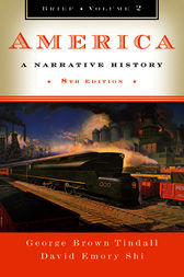 America: A Narrative History (Brief Eighth Edition)  (Vol. 2) by George Brown Tindall