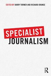 Specialist Journalism by Barry Turner