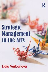 Strategic Management in the Arts by Lidia Varbanova