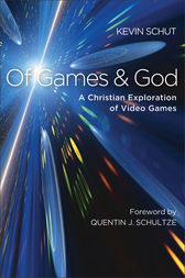 Of Games and God by Kevin Schut
