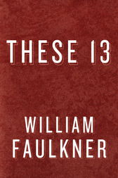 These 13 by William Faulkner
